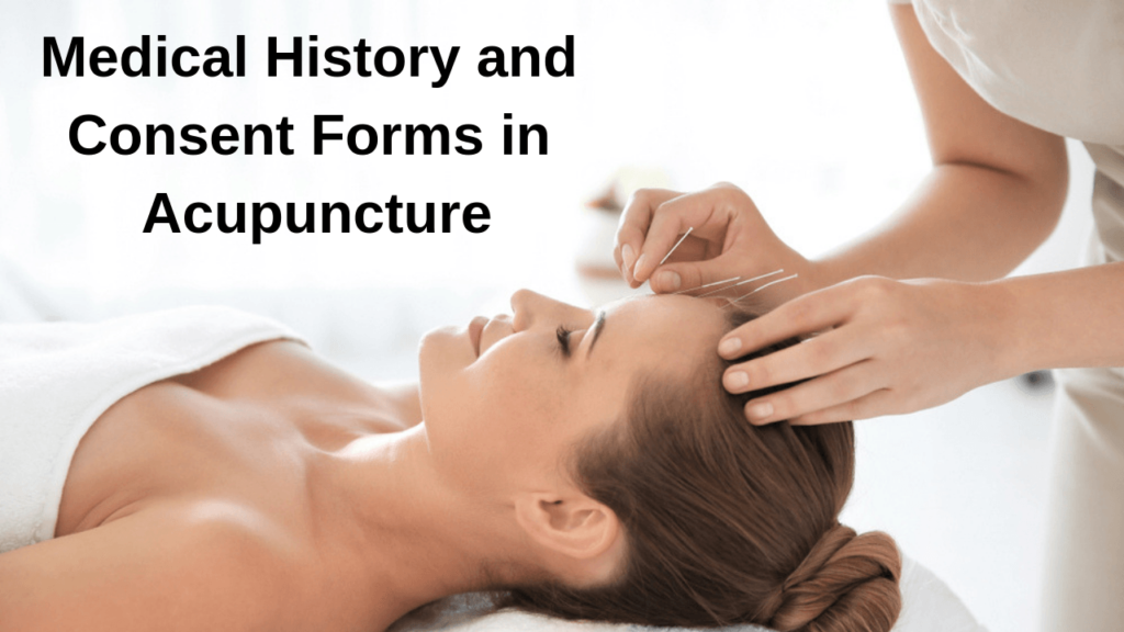 Medical History and Consent Forms in Acupuncture